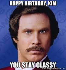 Patrick Stewart Meme Generator - happy birthday kim you stay classy ron burgundy meme generator