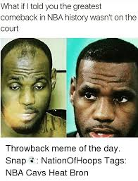 Memes Of The Day - what if told you the greatest comeback in nba history wasn t on the