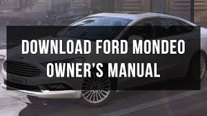 how to download ford mondeo owner u0027s and service manual youtube