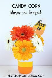 candy corn mason jar bouquet yesterday on tuesday