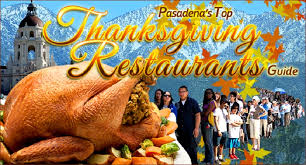pasadena now guide where to dine out for thanksgiving dinner