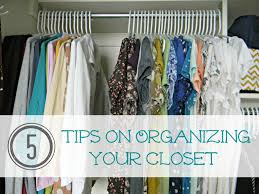 5 tips on organizing your closet and keeping it that way