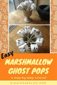 easy halloween marshmallow ghost pops midwife and life