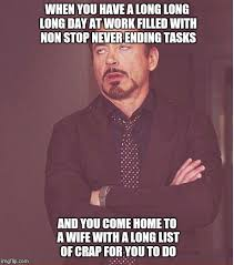 Long Day Memes - face you make robert downey jr meme imgflip