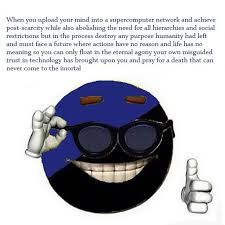Upload Meme - anarcho transhumanism picardía know your meme