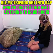 Just Sitting Here Meme - all my friends are into rap and i m just sitting here listening