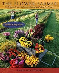 floret farm u0027s cut flower garden grow harvest and arrange