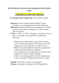 how to write ethics paper hcs 335 week 3 learning team assignment code of ethics paper