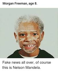 Nelson Meme - morgan freeman age 8 fake news all over of course this is nelson