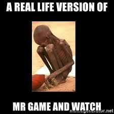 African Child Meme - a real life version of mr game and watch starving african child