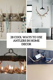 Antler Home Decor 28 Cool Ways To Use Antlers In Home Décor Shelterness
