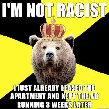 i m not racist landlord bear know your meme