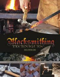 blacksmithing techniques the basics explained step by step