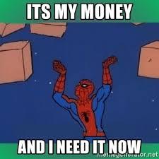 I Need Money Meme - i want my money meme 28 images please i need money pleaseguy