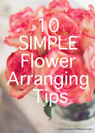 simple and easy flower arranging tips that anyone can do best