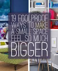 how to make a small room feel bigger 19 foolproof ways to make a small space feel so much bigger