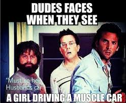 Car Girl Meme - dudes faces when they see a girl driving a muscle car by doggyb22