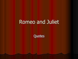 romeo and juliet quotes ppt video online download