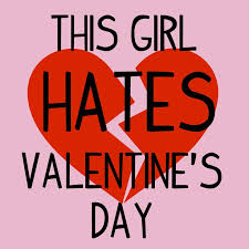 I Hate Valentines Day Meme - 255 best valentine s day images on pinterest