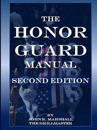 the honor guard manual john marshall 9781300288923 amazon com