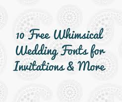 free fonts for wedding invitations 10 free whimsical wedding fonts for invitations more