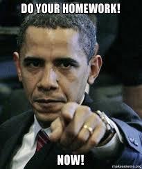 Homework Meme - do your homework now angry obama make a meme