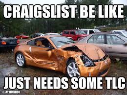 craigslist be like just needs some tlc funny car meme image