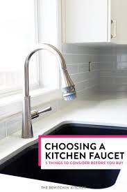 cheap kitchen faucet 5 tips for choosing a kitchen faucet you need to before you