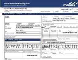 teks prosedur membuat rekening bank cara isi slip setoran atau transfer bank mandiri infoperbankan com