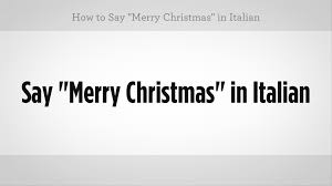 how to say merry in italian italian lessons