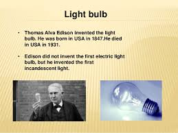 Inventor Of The Light Bulb Modern Inventions