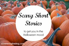 Halloween Poem Short Silver Lining Scary Short Stories To Get You In The Halloween Mood