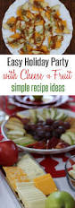 simple recipe ideas for an easy holiday party with cheese and fruit