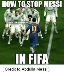 Facebook Soccer Memes - how to stop messi facebook comisoccermemes in fifa credit to abdulla