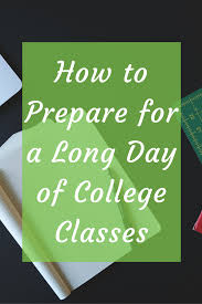 how to prepare for a long day of college classes living in full