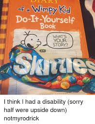 Your Story Meme - wimpy kid do it yourself book what s your story i think i had a