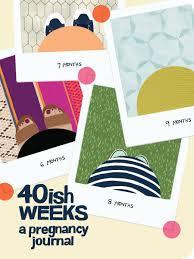 pregnancy journal book 40ish weeks a pregnancy journal kate pocrass 9781452139159
