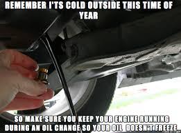 Oil Meme - winter oil change advice meme on imgur