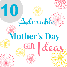 10 adorable mother u0027s day gift ideas