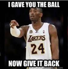 Kobe Memes - kobe bryant wants the ball back nba memes pinterest kobe