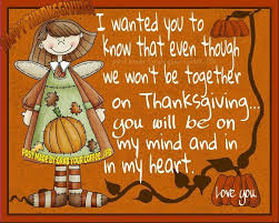 my thanksgiving even though we are not together you are still in my eeart happy