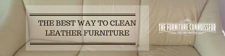 what is the best way to clean leather furniture furniture wax
