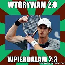 Andy Murray Meme - wygrywam 2 0 wpierdalam 2 3 andy murray meme generator
