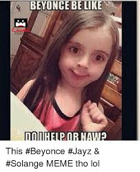 Solange Meme - beyonce be like assho this beyonce jayz solange meme tho lol