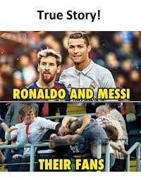 Messi Meme - true story ronaldo and messi their fans true meme on me me