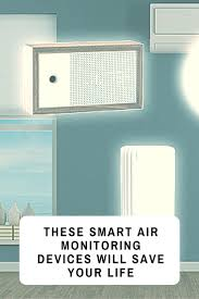 monitor your home u0027s air quality with these smarthome products