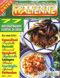 livre de cuisine italienne saveurs de la cuisine italienne hors serie n 3 special pâtes