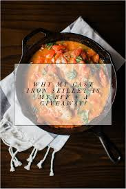 Skillet Kitchen Why My Cast Iron Skillet Is My Bff In The Kitchen A Giveaway