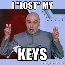 Lost Keys Meme - i lost my keys dr evil meme meme generator