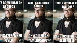 Meme Hipster - the hipster barista meme is a thing now eater